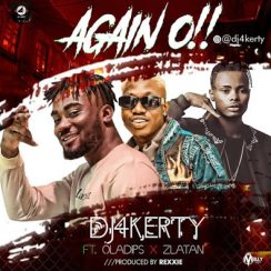 DJ 4kerty ft Zlatan & Ola Dips – Again O